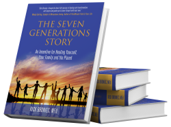 The Seven Generations Story: An Incentive to Heal Yourself, Your Family and the Planet